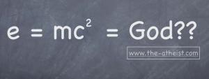 e = mc2 = god?